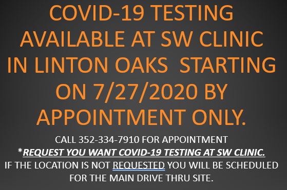 COVID-19 testing available at the SW Health Clinic by appointment. Call 352-334-7910 & specify you want COVID-19 testing.