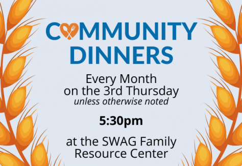 A flyer for Community Dinners at the SWAG Family Resource Center, which happen each month usually on the third Thursday at 5:30pm