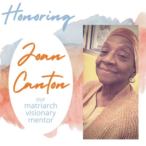 SWAG honors and celebrates the life of Joan Canton, our beloved visionary, mentor, and matriarch