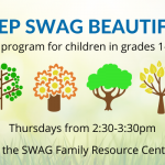 A flyer for Keep SWAG Beautiful, a program for children in grades 1-5 at the SWAG Family Resource Center
