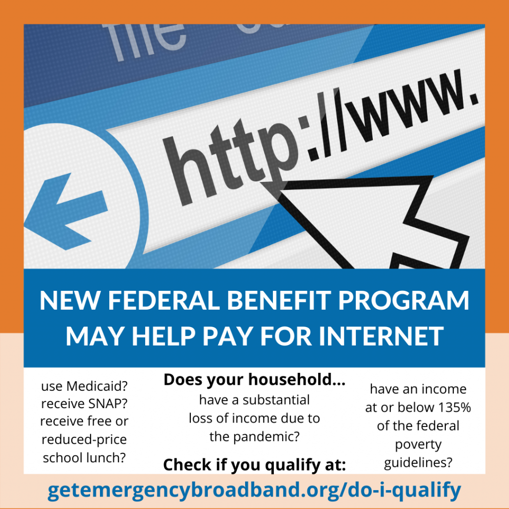 A notice of a federal benefit program to help people with low household incomes pay for broadband Internet access.