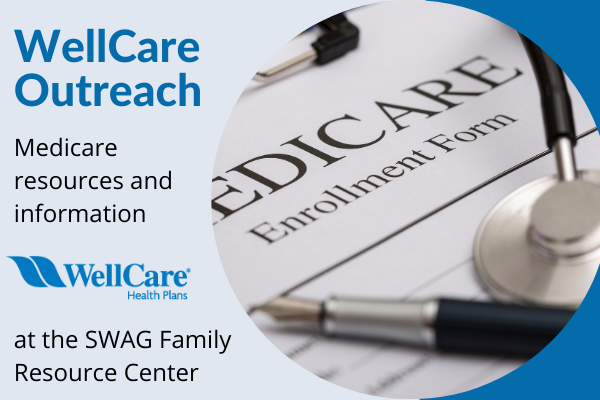 A flyer for WellCare Outreach providing Medicare information and resources at the SWAG Family Resource Center