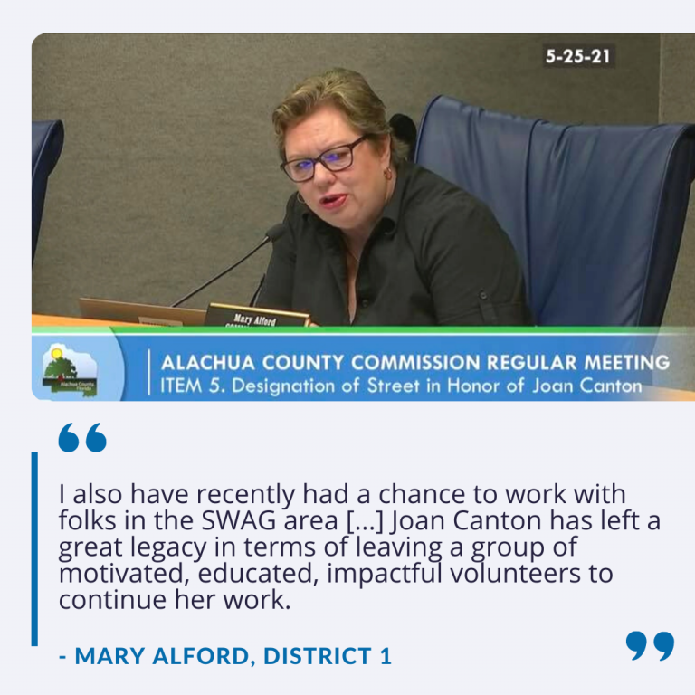 """County Commissioner Mary Alford says, """"I also have recently had a chance to work with folks in the SWAG area [...] Joan Canton has left a great legacy in terms of leaving a group of motivated, educated, impactful volunteers to continue her work."""""""