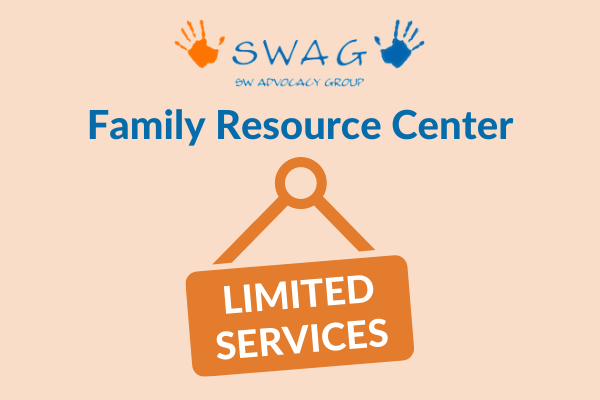 A notification that there will be limited services available at the SWAG Family Resource Center